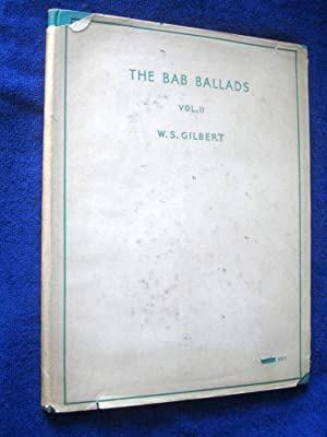 The Bab Ballads. Including the Author's Illustrations, with Original Tunes by Adrian Welles ...