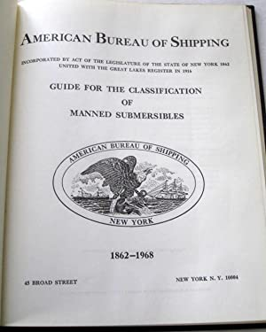 American Bureau of Shipping Guide for the Classification of Manned Submersibles 1862 - 1968.: ...