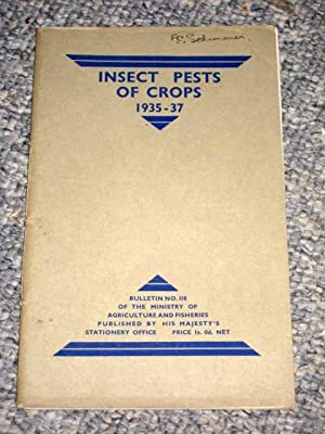 Ministry of Agriculture and Fisheries. Technical Bulletin No 118 Insect Pests of Crops 1935 - 1937:...