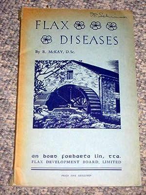 Flax Diseases.: Mckay, R.