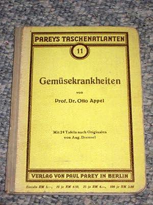 Taschenatlas der Gemüsekrankheiten.: Appel, Otto.