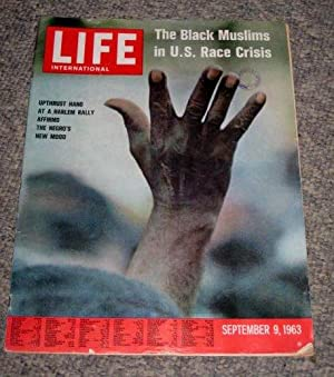 LIFE INTERNATIONAL. 9 Sept 1963. The Black Muslims in U.S. Race Crisis.