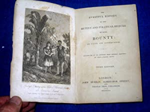 The Eventful History of the Mutiny and Piratical Seizure of H.M.S. Bounty. Its Causes and ...