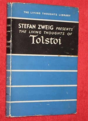 The Living Thoughts of Tolstoi. The Living Thoughts Library: Stefan Zweig