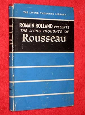 The Living Thoughts of Rousseau. The Living: Rolland, Romain