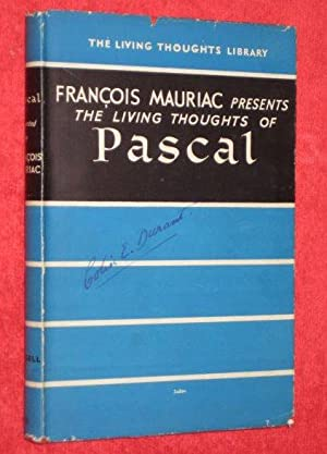 The Living Thoughts of Pascal. The Living: Mauriac, Francois