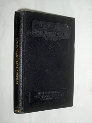 Building Superintendence. Parts 1 - 3.: White, Charles E.