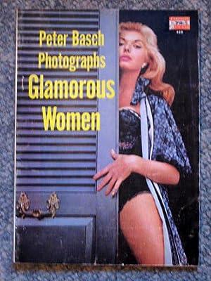 A Fawcett How-to Book 313 PETER BASCH'S PHOTOGRAPHS GLAMOUROUS WOMEN.: Basch, Peter