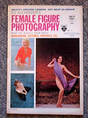 HOW-TO BOOKS 25 - ED ALEXANDER'S FEMALE FIGURE PHOTOGRAPHY: Alexander, Ed