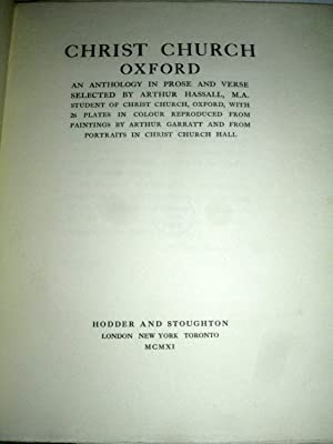 Christ Church, Oxford, An Anthology In Prose And Verse Selected By Arthur Hassall, M. A. , Student ...