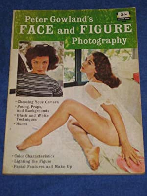 A Fawcett How-to Book 400. PETER GOWLAND'S FACE and FIGURE PHOTOGRAPHY.: Gowland, Peter