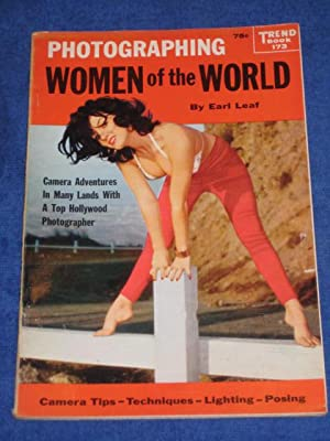 Trend Book 173. PHOTOGRAPHING WOMEN OF THE WORLD: Earl Leaf.