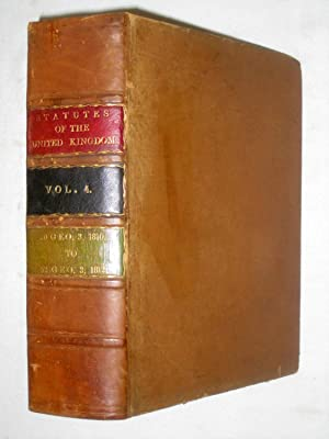 The Statutes of the United Kingdom of Great Britain and Ireland, with Notes and References, by John...