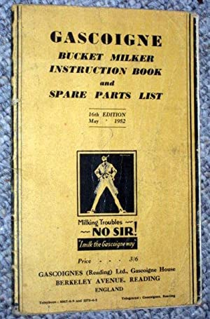 Gascoigne Bucket Milker Instruction Book and Spare Parts List.: Gascoigne