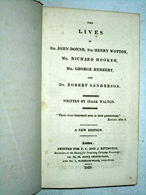 The Lives of Dr. John Donne, Sir Henry Wotton, Mr. Richard Hooker, Mr. George Herbert & Dr. ...