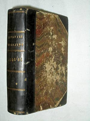 The Juvenile Magazine, 1844 and 1845. Designed for the Use of Day and Sunday Schools. + Report of ...