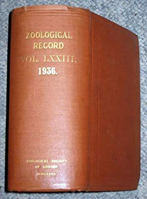 THE ZOOLOGICAL RECORD, Volume Seventy-Third. 73 Relating Chiefly to the Year 1936. All 16 Sections ...