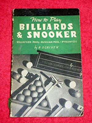 How to Play Billiards and Snooker. Volunteer: Scriven, B.