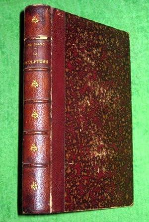 La Sculpture. Ouvrage orné de 108 Gravures Par Libonis. Bibliothèque d'histoire ...