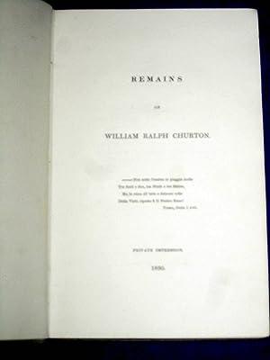 Remains of William Ralph Churton.: Churton, William Ralph.