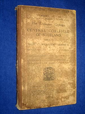 Memoirs of the Geological Survey Scotland. The Economic Geology of the Central Coalfield of ...