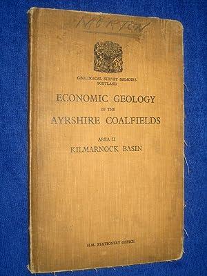 Geological Survey, Scotland. The Economic Geology of the Ayrshire Coalfield of Scotland, Area II. ...