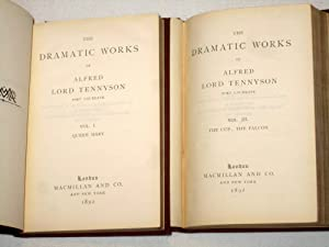 The Dramatic Works of Alfred Lord Tennyson. Queen Mary, Harold, The Cup, The Falcon, Becket, ...