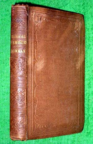 A Practical Handbook of Medical Chemistry.: Bowman, John E.
