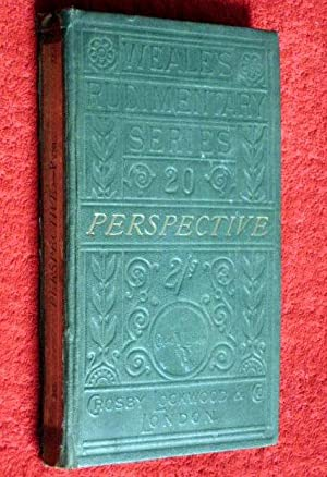 Perspective for Beginners, adapted to young students and amateurs in Architecture, Painting, etc. ...
