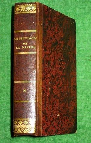 Le Spectacle de la Nature, Tome Huitieme Premiere Partie L'HOMME EN SOCIETE AVEC DIEU. 1752.