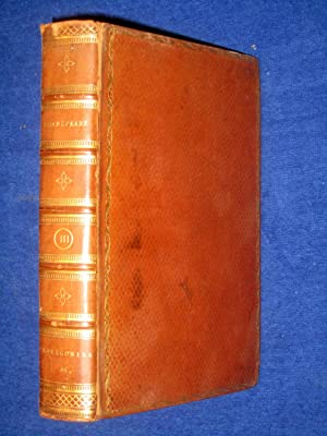 The Plays of William Shakspeare in Twenty-one Volumes with Corrections & Illustrations of ...