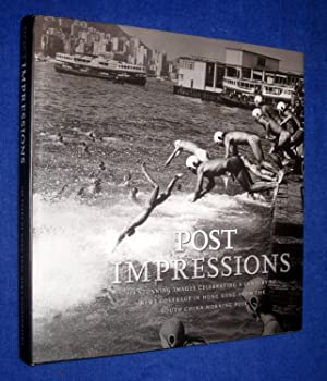 Post Impressions. 100 Years of The South China Morning Post: Sinclair, Kevin., Andrew Rutherford