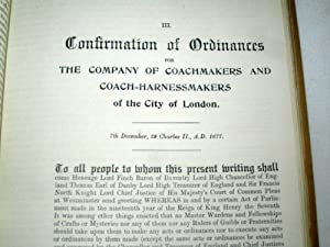The Charters, Grant of Arms, and Ordinances of The Worshipful Company of Coachmakers and Coach ...