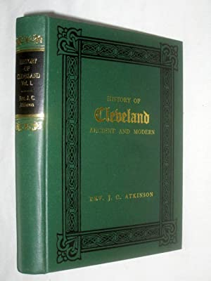 History of Cleveland Ancient and Modern. Volume 1.: Atkinson, J. C. Rev.