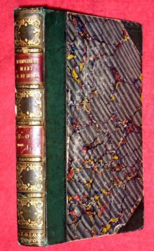 MEMOIRS OF MARY STUART, QUEEN OF SCOTLAND. In Two Volumes, Vol 1 Only.: Buckingham, L. Stanhope F.