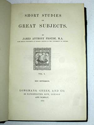 Short Studies on Great Subjects. Complete 4 Vol Set.: Froude, James Anthony.