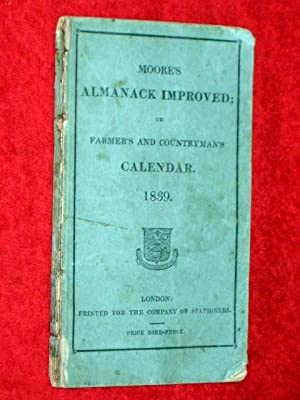 Moore's Almanack Improved; Or Will's Farmer and Countryman's Calendar, for the Year ...