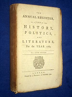 The Annual Register or A View of The History, Politics And Literature For The Year 1769.