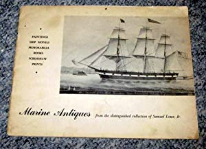 Marine Antiques from the Distinguished Collection of Samuel Lowe. Paintings, Ship Models, ...