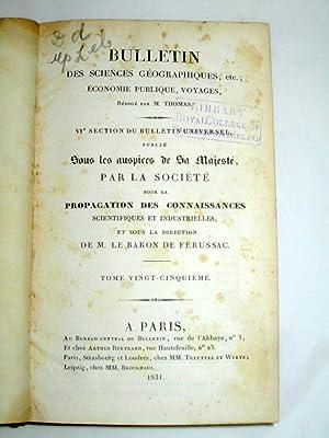 Bulletin des Sciences Geographiques, etc. Economie Publique, Voyages,rédigé par ...