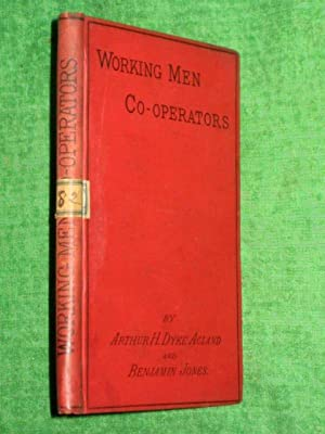 Working Men Cooperators, What They Have Done and What They Are Doing: An Account of the Artisans&#...