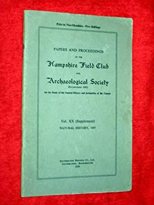 Papers and Proceedings of the Hampshire Field Club and Archaeological Society Vol. XX Supplement ...