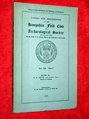 Papers and Proceedings of the Hampshire Field Club and Archaeological Society Vol. XII Part I.1932....