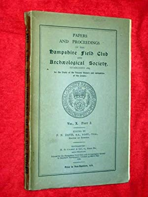 Papers and Proceedings of the Hampshire Field Club and Archaeological Society Vol. X Part 2. 1929. ...