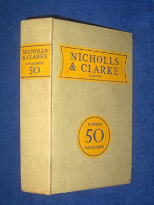 Nicholls and Clarke Ltd Catalogue 50: Manufacturers and Distributors of Building Materials.: ...