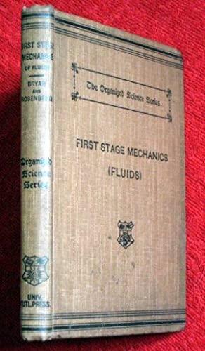 First Stage Mechanics of Fluids, in the Organised Science Series,: Bryan, G H and F Rosenberg, + ...