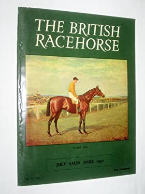 The British Racehorse. Vol IV No 2 July Sales Issue 1952: Livingstone-Learmonth, David. (editor).