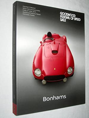 Important Collectors Motor Cars and Automobilia, Friday 27 June 2014, Bonhams Goodwood Festival of ...
