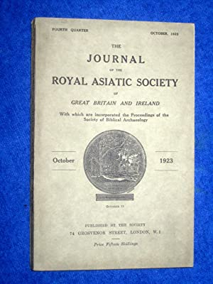 The Journal of the Royal Asiatic Society of Great Britain and Ireland. October 1923. With the ...