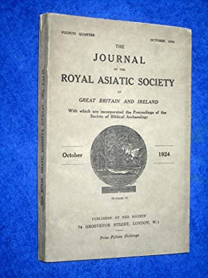 The Journal of the Royal Asiatic Society of Great Britain and Ireland. October 1924. With the ...